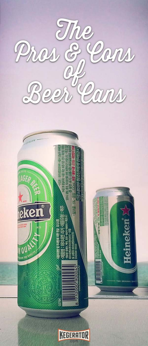 The Pros & Cons of Beer Cans